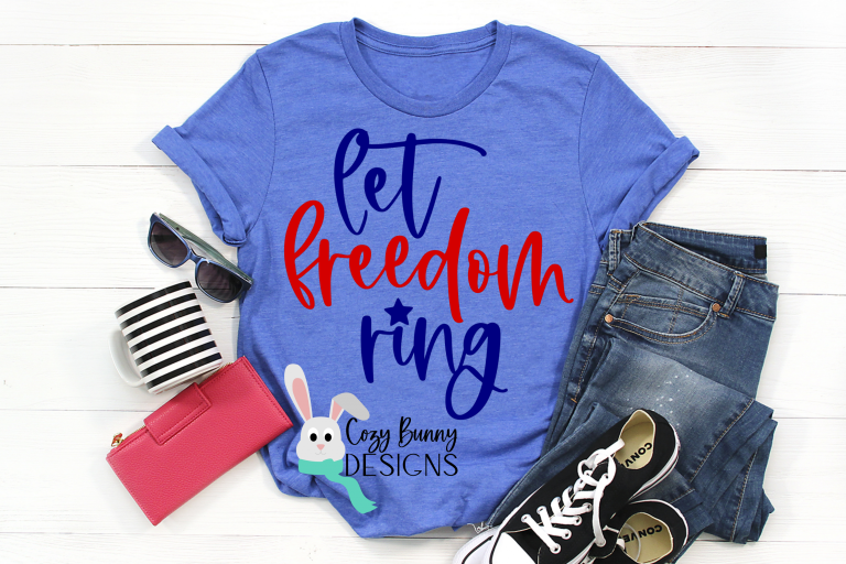 Let Freedom Ring SVG on Shirt